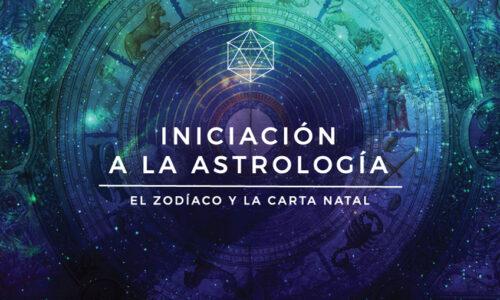 Iniciación a la Astrología : El Zodíaco y la Carta Natal